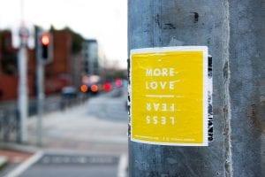 More love, less fear